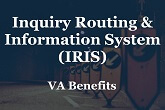 Inquiry Routing & Information System (IRIS) Access to VA Benefits