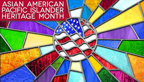 Americans of Asian and Pacific Islander Heritage Month