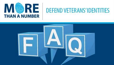 More Than a Number | Defend Veterans' Identities - Identity Theft | Frequently Asked Questions
