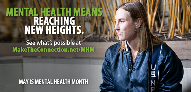 Mental Health means reaching new heights. May is Mental Health Month. Please visit https://maketheconnection.net/mhm/ for more information.