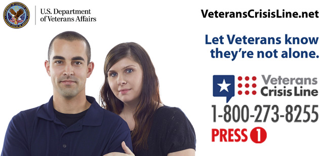Picture of a man and woman, looking at the camera, text reads - Let Veterans Know they're not alone. Veterans Crisis Line - 1-800-273-8255 Press 1 - VeteransCrisisLine.net