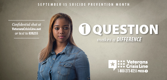 September is suicide prevention month. Veterans Crisis Line 1-800-273-8255