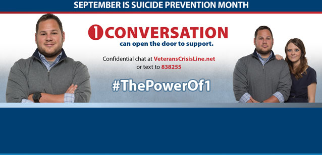 One conversation can open the door to support. Confidential chat at VeteransCrisisLine.net or text to 838255. #ThePowerOf1