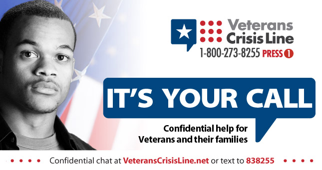 Image for the Veterans Crisis Lines that reads: Veterans Crisis Line 1-800-273-8255 Press 1